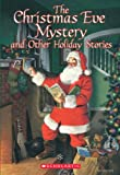 The Christmas Eve Mystery and Other Holiday Stories (0439545390) by David McCord
