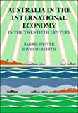Australia in the International Economy: In the Twentieth Century (0521336899) by Barrie Dyster
