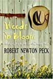 Weeds in Bloom: Autobiography of an Ordinary Man (037582801X) by Peck, Robert Newton