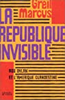 La r�publique invisible par Marcus