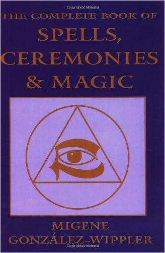 The Complete Book of Spells, Ceremonies & Magic written by Migene Gonz%C3%A1lez-Wippler