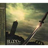 BLOOD+ ORIGINAL SOUNDTRACK 1