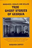 Banshees, Bugles and Belles: True Ghost Stories of Georgia