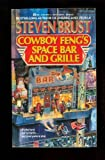 Cowboy Feng's Space Bar and Grille (044111816X) by Brust, Steven