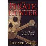 The Pirate Hunter: The True Story of Captain Kidd ~ Richard Zacks