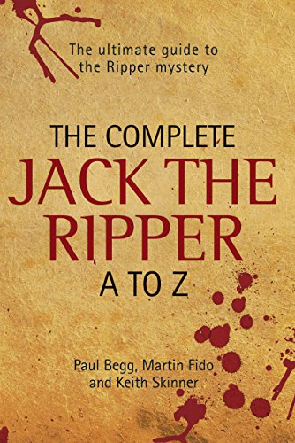The Complete Jack the Ripper A-Z: The Ultimate Guide to The Ripper Mystery PDF