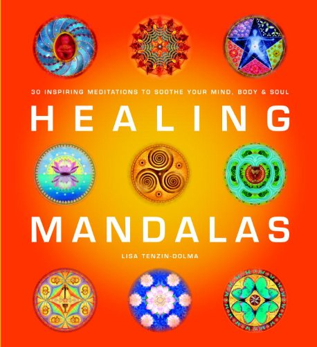 Healing Mandalas: 30 Inspiring Meditations to Soothe Your Mind, Body & Soul