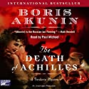 The Death of Achilles Audiobook by Boris Akunin Narrated by Paul Michael