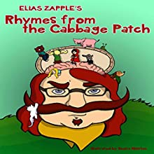 Elias Zapple's Rhymes from the Cabbage Patch: Cabbage Patch for Preteens, Book 1 (       UNABRIDGED) by Elias Zapple Narrated by Richard Mann