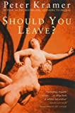 Should You Leave?: Dilemmas of Intimacy (0753808463) by Kramer, Peter D.
