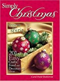 Simply Christmas: 201 Easy Crafts, Food and Decorating Ideas (0967976405) by Dahlstrom, Carol