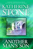 Another Man's Son (Stone, Katherine) (077832009X) by Stone, Katherine