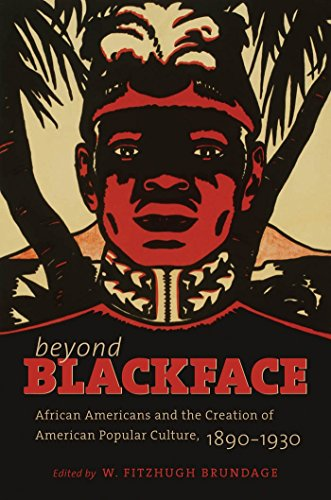 Beyond Blackface: African Americans and the Creation of American Popular Culture, 1890-1930 (H. Eugene and Lillian Young