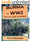 BURMA - WW2 FRONTLINE STORIES