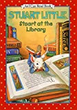 Stuart at the Library (I Can Read Book 1) (0064443035) by Hill, Susan