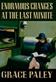 Enormous Changes at the Last Minute (0374515247) by Grace Paley