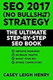 SEO 2017 (No Bullsh*t) Strategy: The Ultimate Step-by-Step SEO Book Reviews