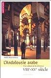 echange, troc Maria-Rosa Menocal - L'Andalousie arabe. Une culture de la tolérance, VIIIe-XVe siècle