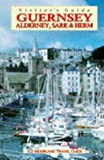 img - for Guernsey, Alderney, Sark (Visitor's Guides) book / textbook / text book