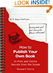 How to Publish Your Own Book: Secrets...