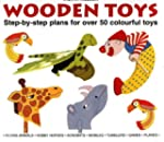 Wooden Toys: Step-by-Step Plans for O...