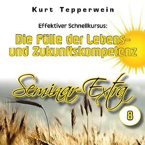 Effektiver Schnellkursus: Die Fülle der Lebens- und Zukunftskompetenz (Seminar Extra 8) Hörbuch