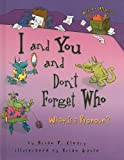 I and You and Don't Forget Who: What Is a Pronoun? (Words Are CATegorical (Pb)) (0756967287) by Cleary, Brian P.