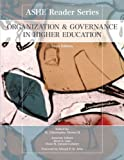 img - for Organization and Governance in Higher Education (6th Edition) (ASHE Reader) book / textbook / text book