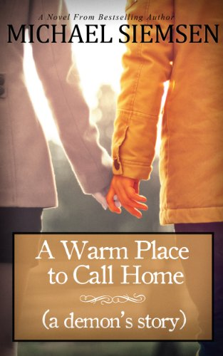 A Warm Place to Call Home (a demon's story) by Michael Siemsen
