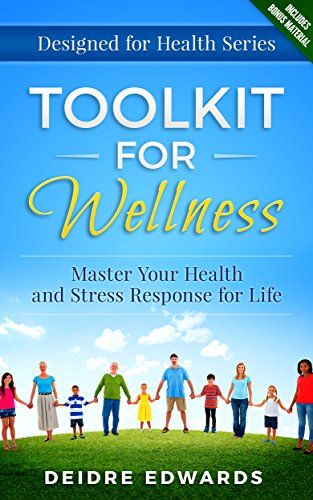 Toolkit For Wellness: Master Your Health And Stress Response For Life by Deidre Edwards ebook deal