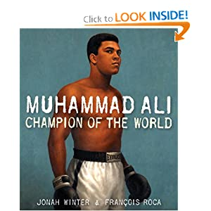 Muhammad Ali: Champion of the World Jonah Winter and Francois Roca
