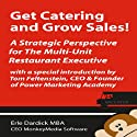 Get Catering and Grow Sales!: A Strategic Perspective for the Multi-Unit Restaurant Executive