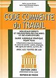 echange, troc Laurent Dubois, Marie-Christine Halpern - Code commenté du travail. Edition 2003