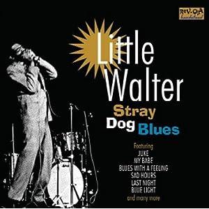 Little Walter -  Stray Dog Blues