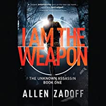 I Am the Weapon: The Unknown Assasin, Book 1 Audiobook by Allen Zadoff Narrated by John Salwin