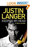 Keeping My Head: A Life in Cricket