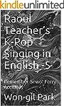 Raoul Teacher's  K-Pop Singing in Eng...