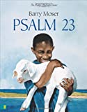 Psalm 23 (Master Illustrator Series, The) (0310710855) by Moser, Barry