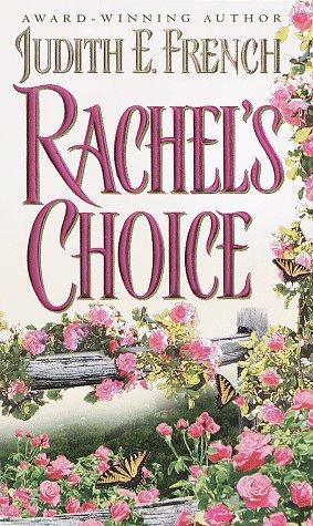 Rachel's Choice, JUDITH FRENCH