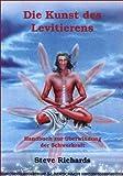Die Kunst des Levitierens. Handbuch zur Überwindung der Schwerkraft