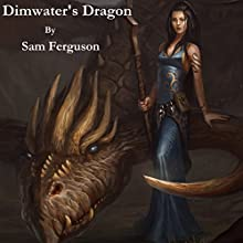 Dimwater's Dragon Audiobook by Sam Ferguson Narrated by Alexander Doddy
