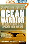 Ocean Warrior: My Battle to End the I...