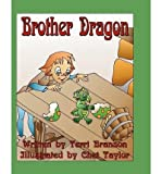 img - for [ { BROTHER DRAGON } ] by Branson, Terri (AUTHOR) Sep-01-2007 [ Paperback ] book / textbook / text book