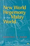 img - for New World Hegemony in the Malay World book / textbook / text book