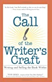 The Call of the Writers Craft: Writing and Selling the Book Within