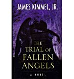 img - for [ { THE TRIAL OF FALLEN ANGELS (WHEELER PUBLISHING LARGE PRINT HARDCOVER) - LARGE PRINT } ] by Kimmel, James, Jr (AUTHOR) Feb-22-2013 [ Hardcover ] book / textbook / text book