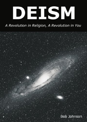 Deism: A Revolution In Religion, A Revolution in You