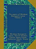 img - for The papers of Mirabeau Buonaparte Lamar Volume 6 book / textbook / text book