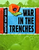 War in the Trenches (World War One) (0749651520) by Adams, Simon