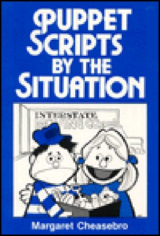 Puppet Scripts by the Situation, Margaret Cheasebro